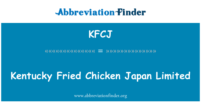 KFCJ: Kentucky Fried Chicken Japan Limited