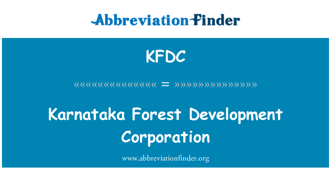 KFDC: Karnataka Forest Development Corporation