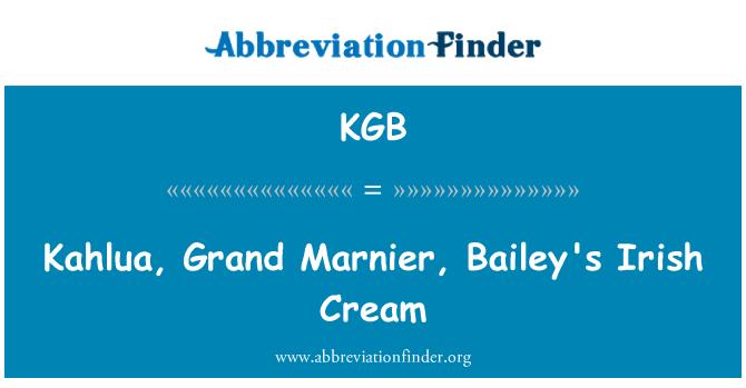 KGB: Kahlua, Grand Marnier, Bailey's Irish Cream