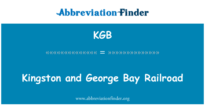 KGB: Kingston and George Bay Railroad