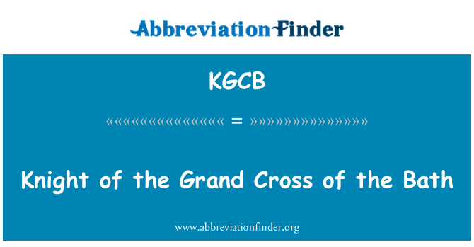 KGCB: Knight of the Grand Cross of the Bath