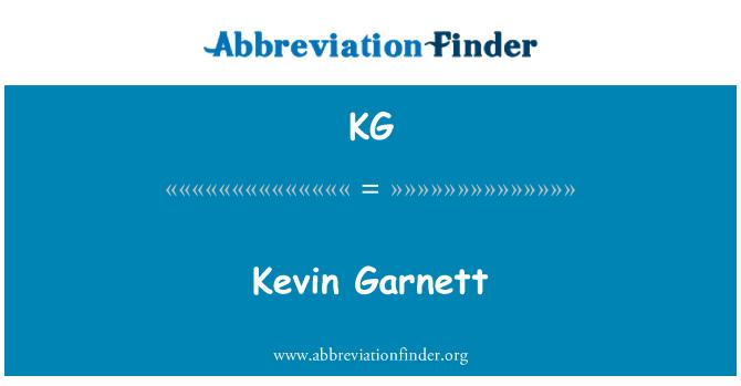 KG: Kevin Garnett
