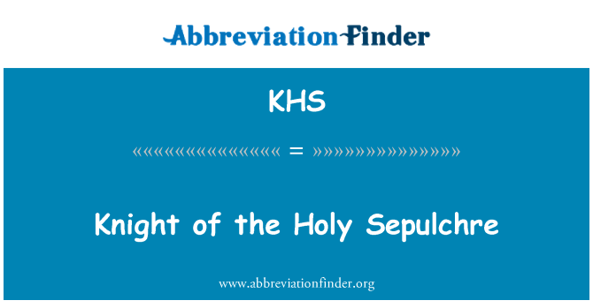 KHS: Knight of the Holy Sepulchre