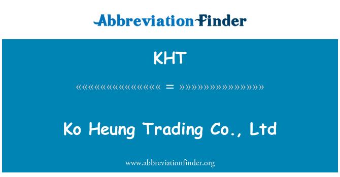 KHT: Ko Heung Trading Co., Ltd