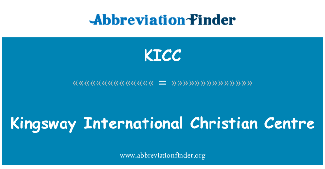 KICC: Kingsway International Christian Centre