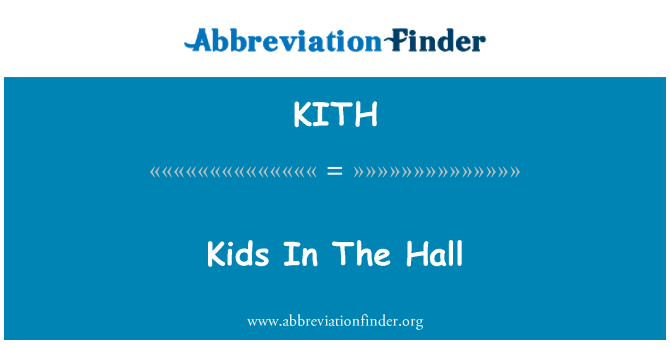KITH: Kids In The Hall