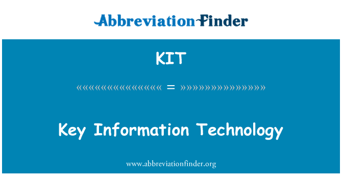 KIT: Key Information Technology