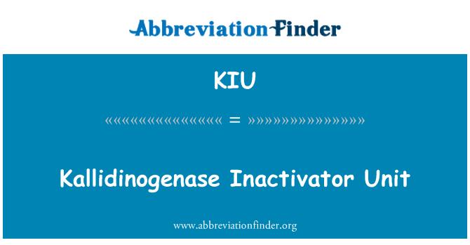KIU: Kallidinogenase Inactivator Unit