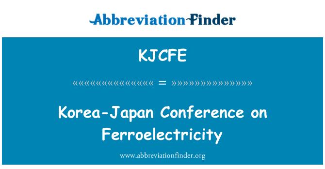 KJCFE: Korea-Japan Conference on Ferroelectricity