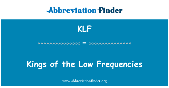 KLF: Kings of the Low Frequencies