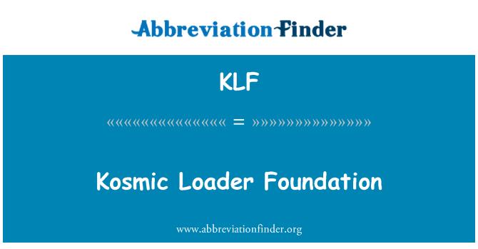 KLF: Kosmic Loader Foundation