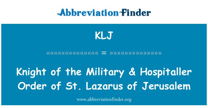 KLJ: Knight of the Military & Hospitaller Order of St. Lazarus of Jerusalem