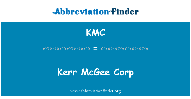 KMC: Kerr McGee Corp
