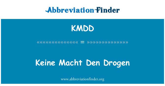 KMDD: Keine Macht Den Drogen