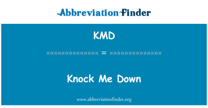 KMD: Knock Me Down
