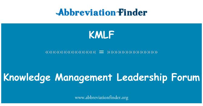 KMLF: Knowledge Management Leadership Forum