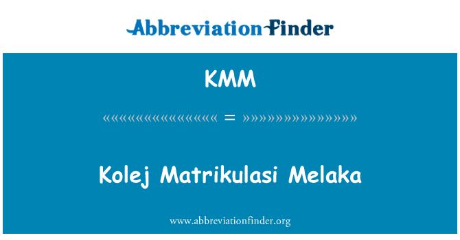 KMM: Kolej Matrikulasi Melaka