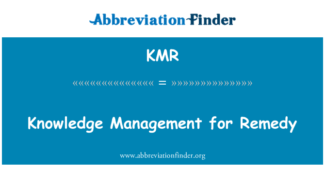 KMR: Knowledge Management for Remedy