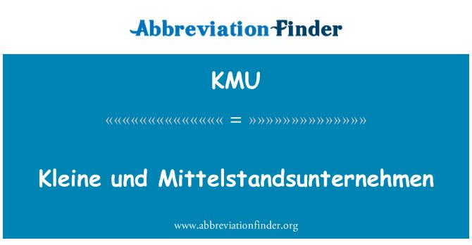 KMU: Kleine und Mittelstandsunternehmen