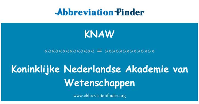 KNAW: Koninklijke Nederlandse Akademie van Wetenschappen