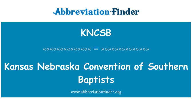 KNCSB: Kansas Nebraska Convention of Southern Baptists