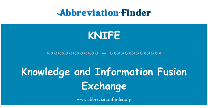 KNIFE: Knowledge and Information Fusion Exchange