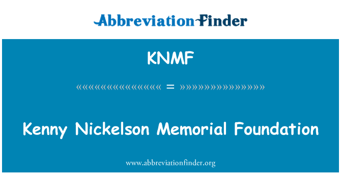 KNMF: Kenny Nickelson Memorial Foundation