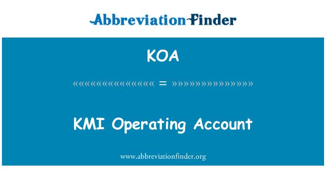 KOA: KMI Operating Account