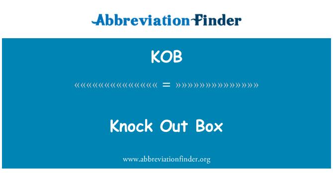 KOB: Knock Out Box
