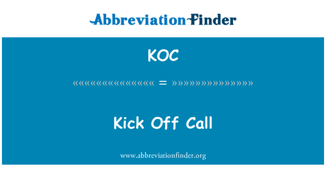 KOC: Kick Off Call