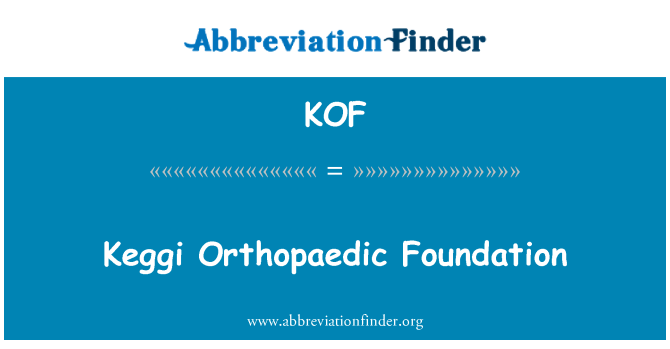 KOF: Keggi Orthopaedic Foundation