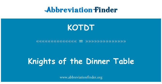 KOTDT: Knights of the Dinner Table