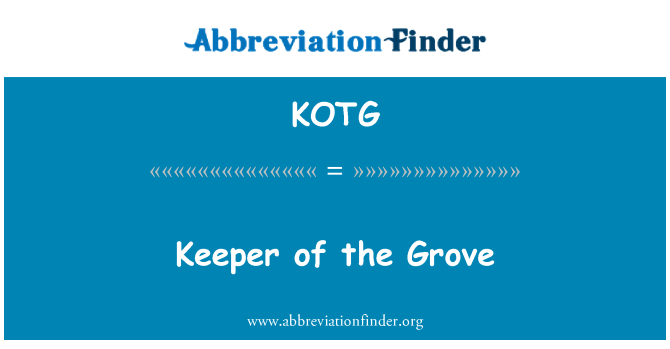 KOTG: Keeper of the Grove