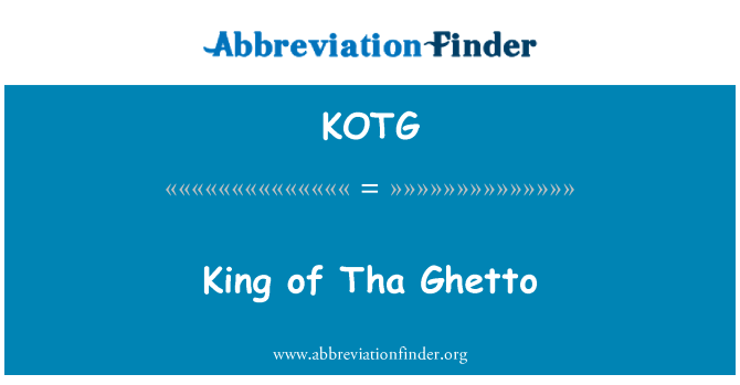 KOTG: King of Tha Ghetto