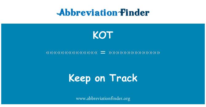 KOT: Keep on Track