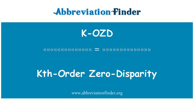 K-OZD: Kth-Order Zero-Disparity