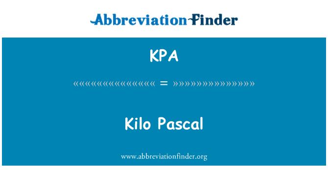 KPA: Kilo Pascal