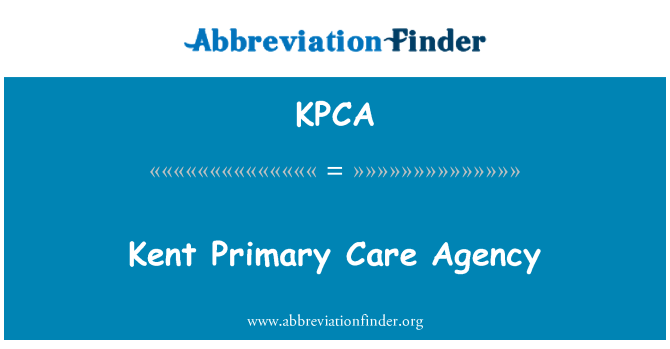 KPCA: Kent Primary Care Agency