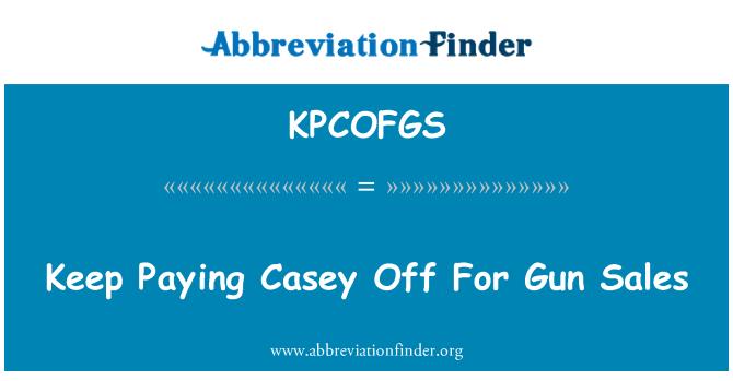 KPCOFGS: Seguir pagando Casey por venta de armas