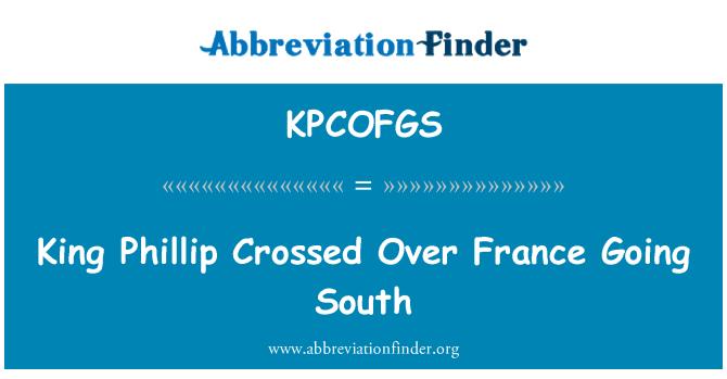 KPCOFGS: Rey Felipe cruzó Francia del sur