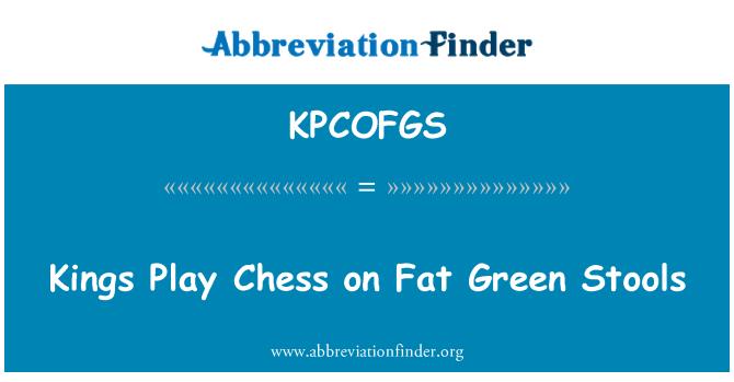 KPCOFGS: Reyes juegan al ajedrez en grasas heces verdes