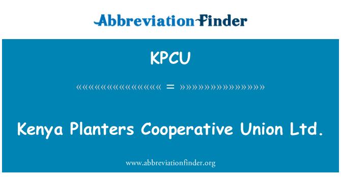 KPCU: Kenya Planters Cooperative Union Ltd.