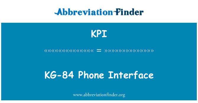 KPI: KG-84 Phone Interface