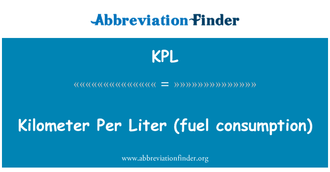 KPL: Kilometer  Per Liter (fuel consumption)