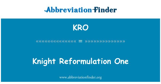 KRO: Knight Reformulation One