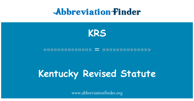 KRS: Kentucky Revised Statute