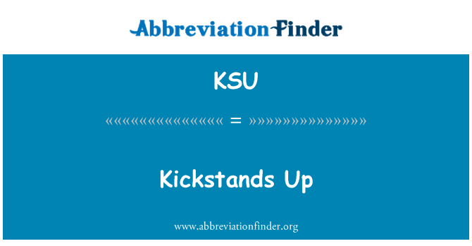 KSU: Kickstands Up
