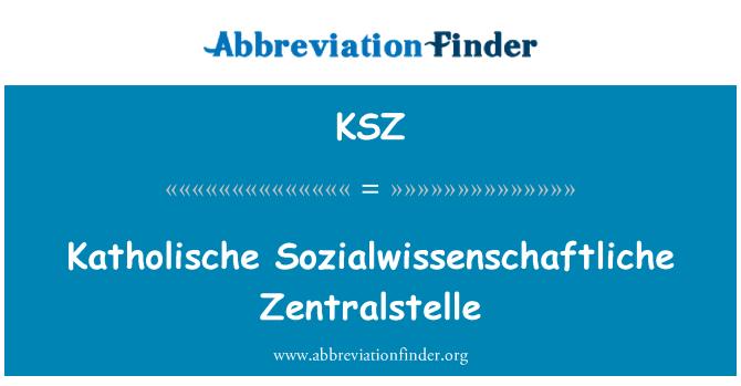 KSZ: Katholische Sozialwissenschaftliche Zentralstelle