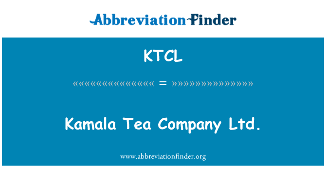 KTCL: Kamala Tea Company Ltd.