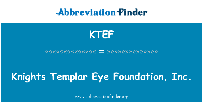 KTEF: Knights Templar Eye Foundation, Inc.